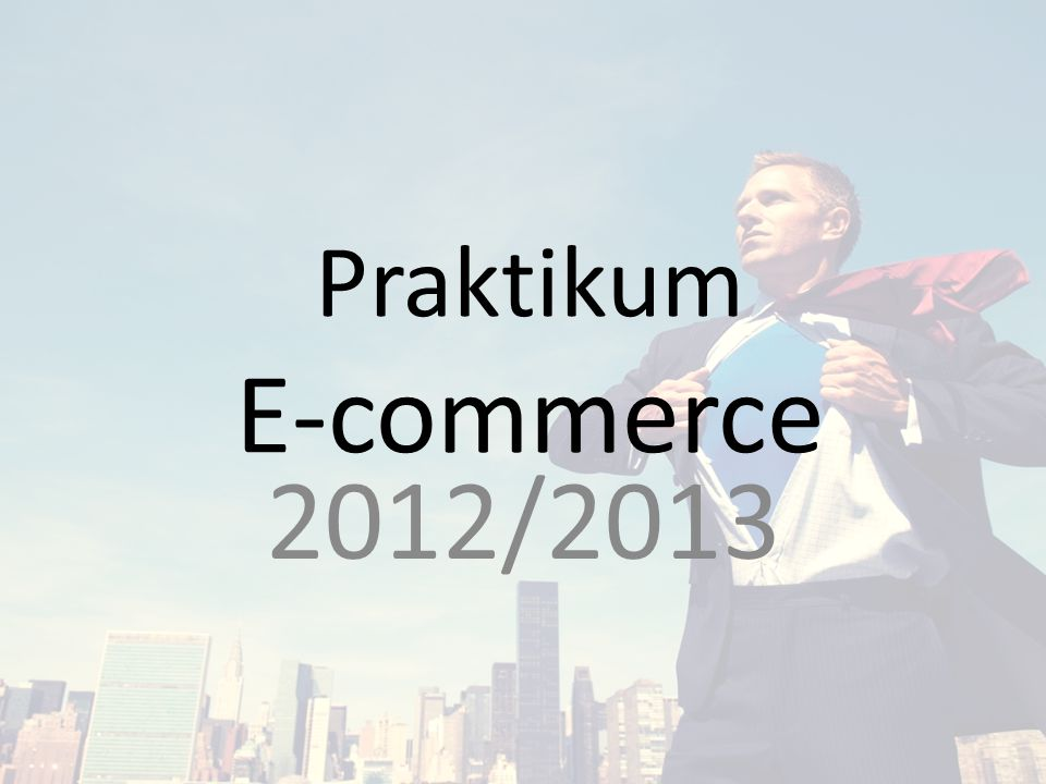 Praktikum E-commerce 2012/2013