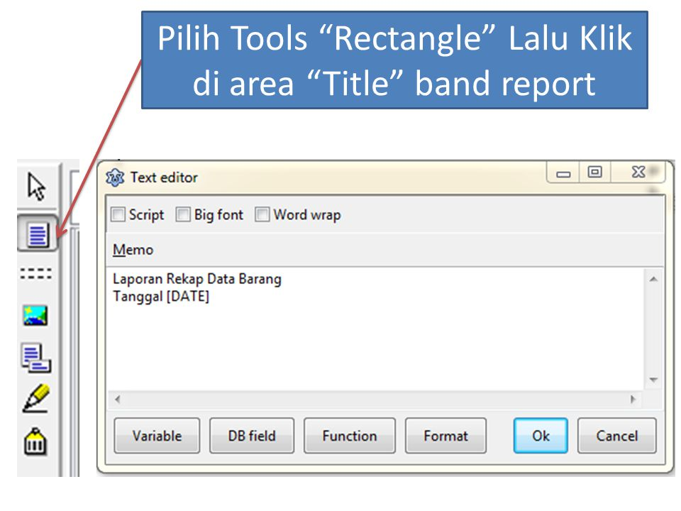 Pilih Tools Rectangle Lalu Klik di area Title band report