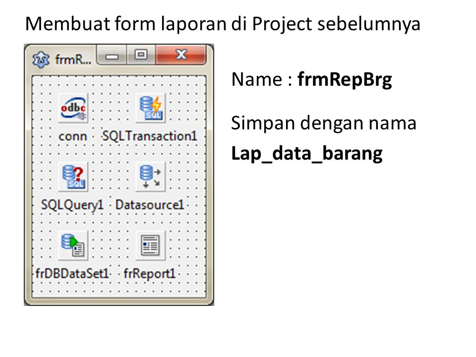 Membuat form laporan di Project sebelumnya