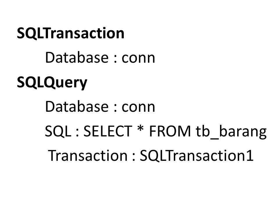 SQLTransaction Database : conn SQLQuery SQL : SELECT