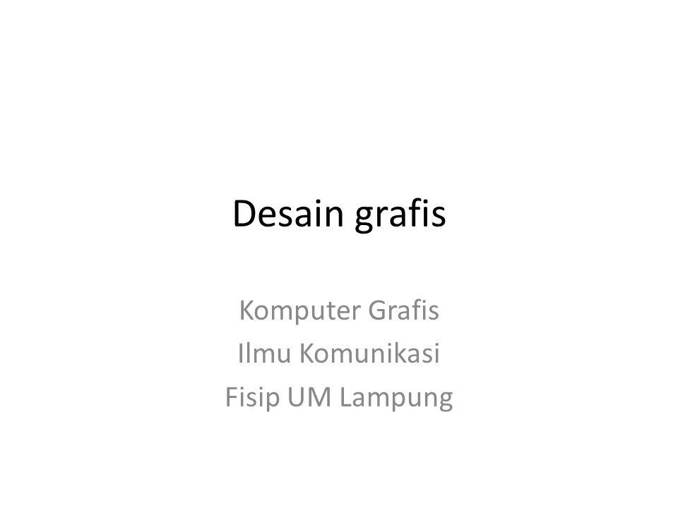 Komputer Grafis Ilmu Komunikasi Fisip UM Lampung