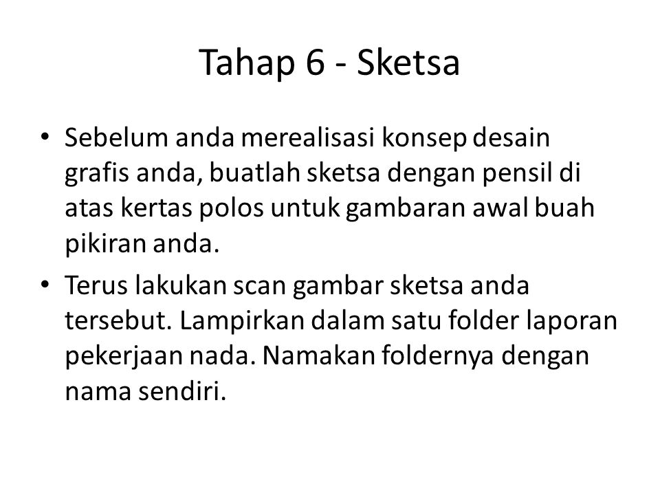 Tahap 6 - Sketsa