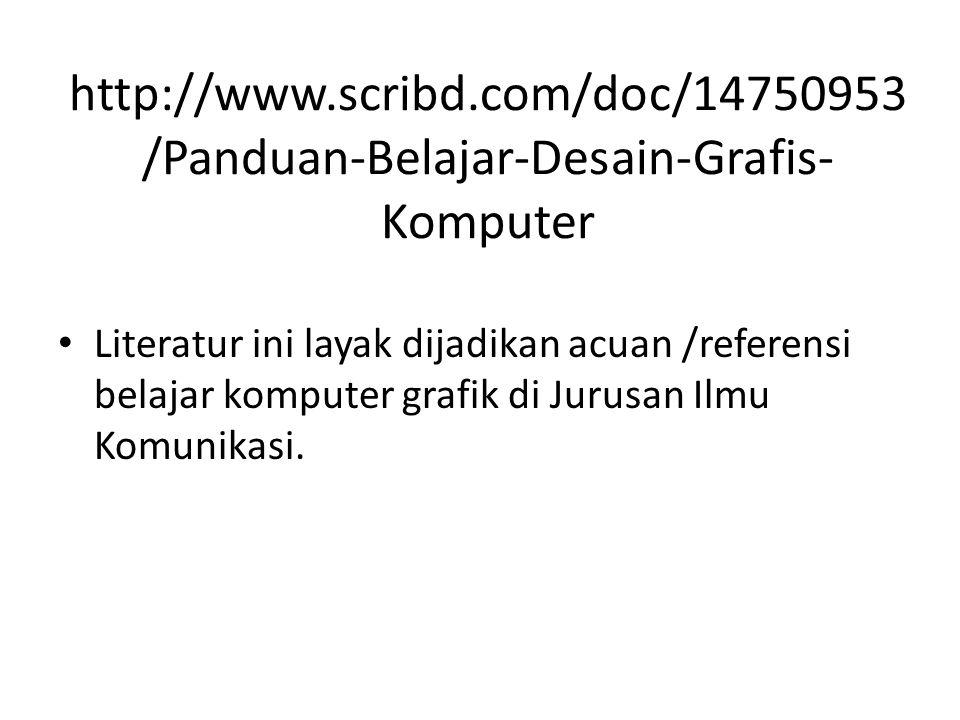 http://www.scribd.com/doc/14750953/Panduan-Belajar-Desain-Grafis-Komputer