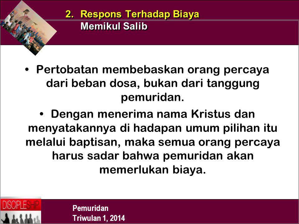 2. Respons Terhadap Biaya Memikul Salib