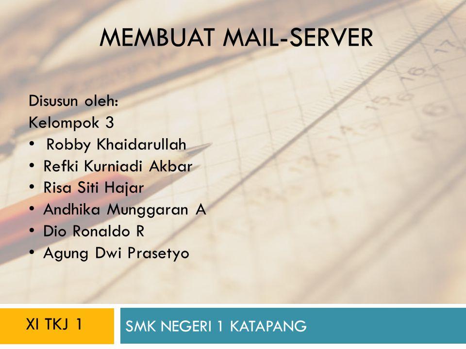 MEMBUAT MAIL-SERVER Disusun oleh: Kelompok 3 Robby Khaidarullah