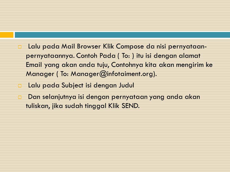 Lalu pada Mail Browser Klik Compose da nisi pernyataan- pernyataannya