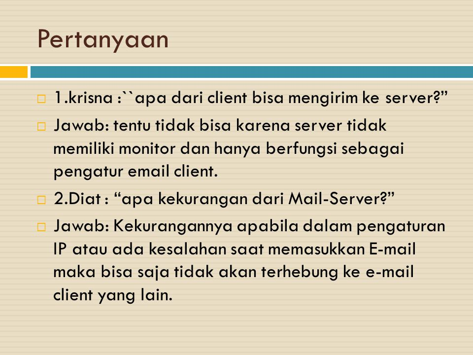 Pertanyaan 1.krisna :``apa dari client bisa mengirim ke server