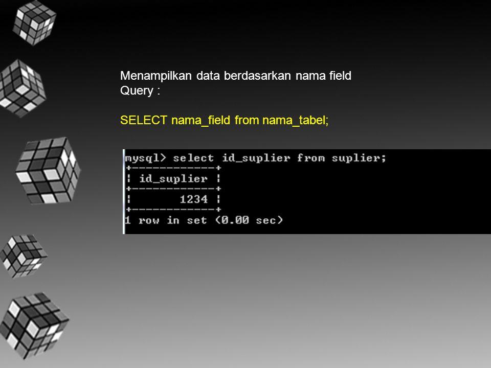 Menampilkan data berdasarkan nama field