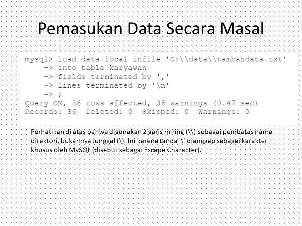Pemasukan Data Secara Masal