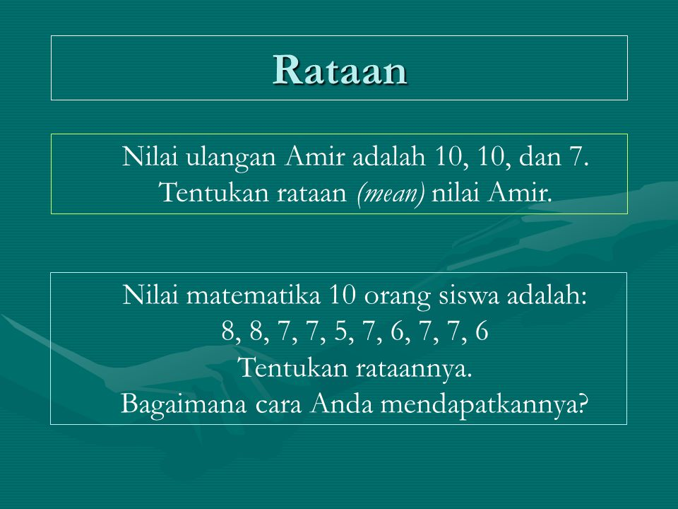 Rataan Nilai ulangan Amir adalah 10, 10, dan 7.