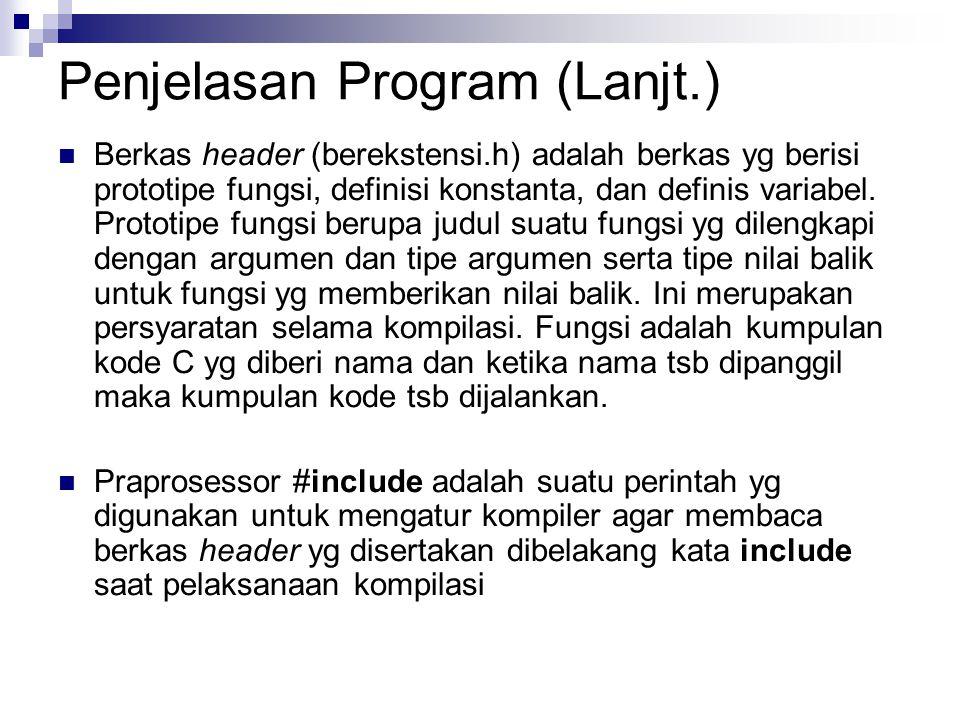 Penjelasan Program (Lanjt.)