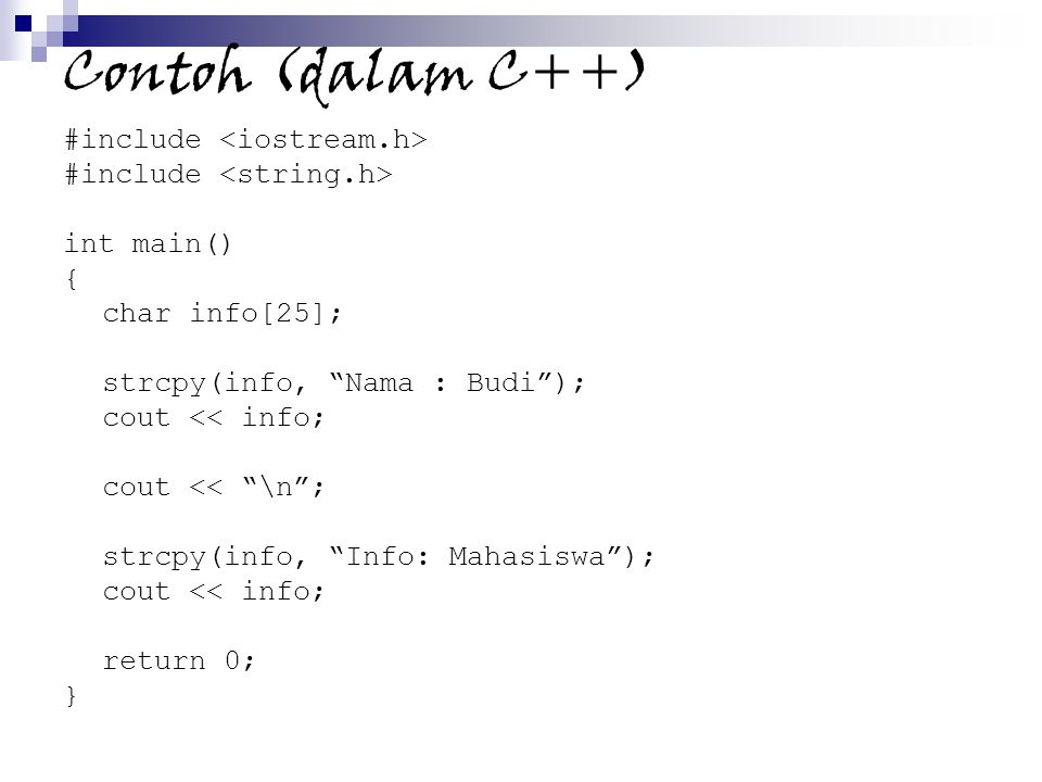 Contoh (dalam C++) #include <iostream.h>