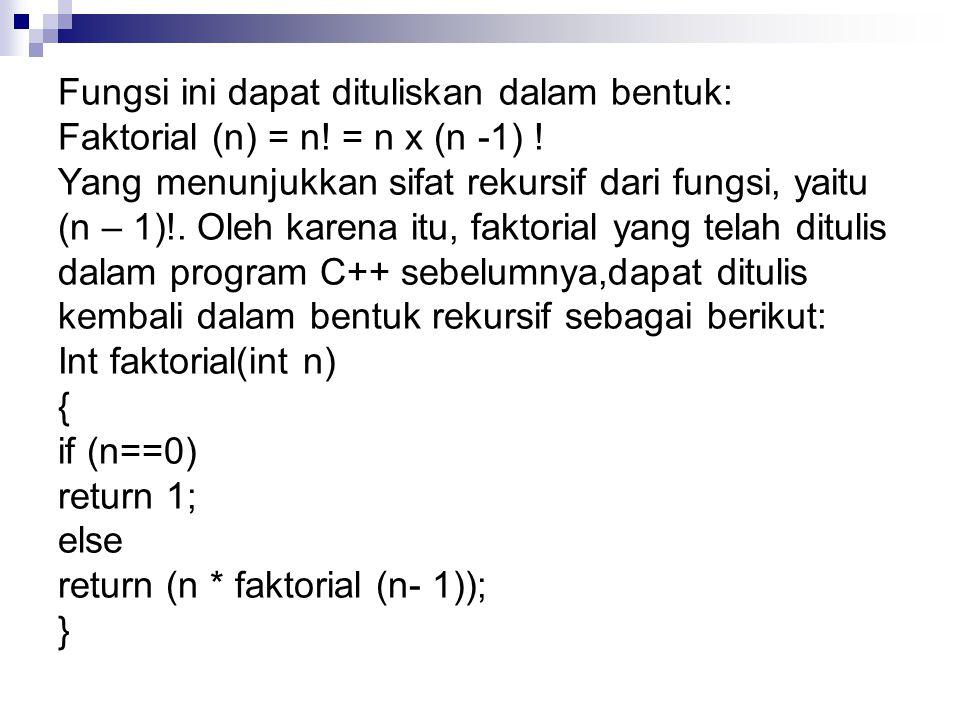 Fungsi ini dapat dituliskan dalam bentuk: