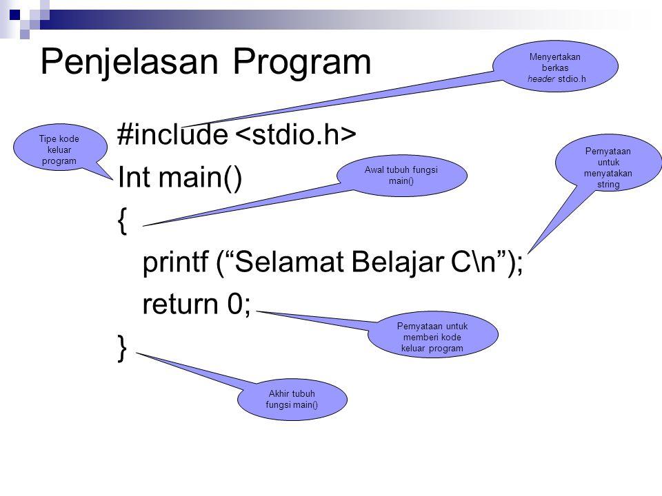 Penjelasan Program #include <stdio.h> Int main() {