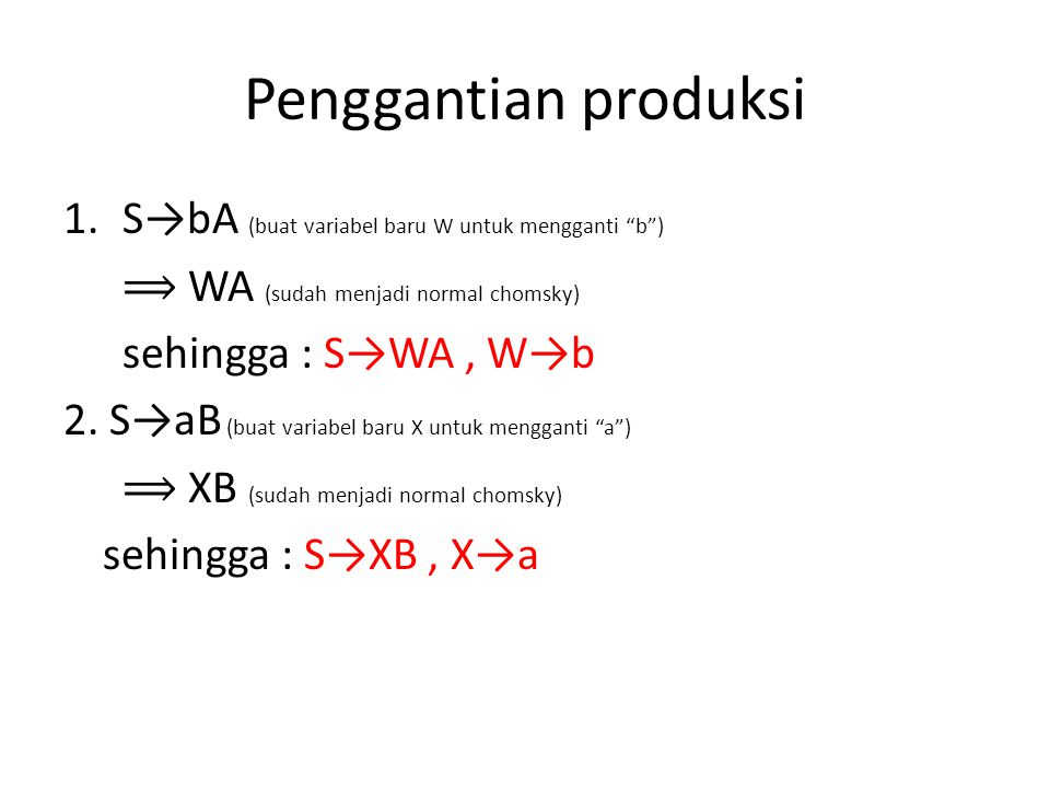 Penggantian produksi S→bA (buat variabel baru W untuk mengganti b )