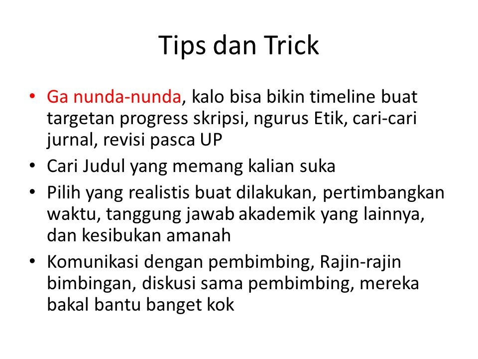 Tips dan Trick Ga nunda-nunda, kalo bisa bikin timeline buat targetan progress skripsi, ngurus Etik, cari-cari jurnal, revisi pasca UP.