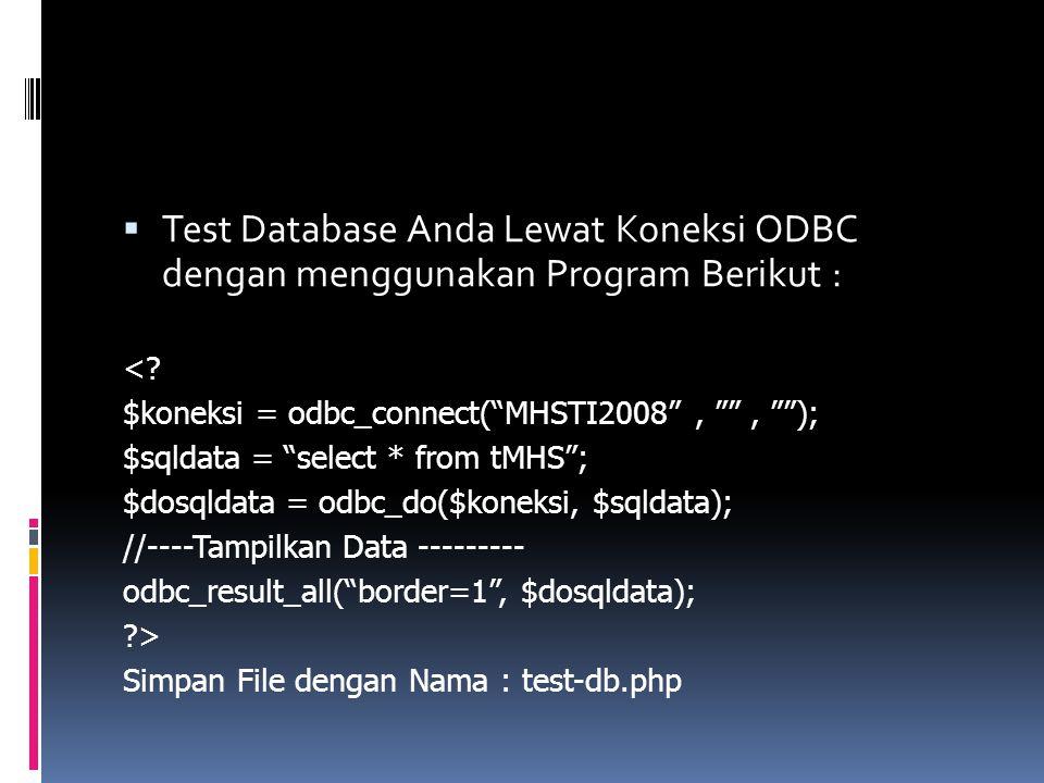 Test Database Anda Lewat Koneksi ODBC dengan menggunakan Program Berikut :