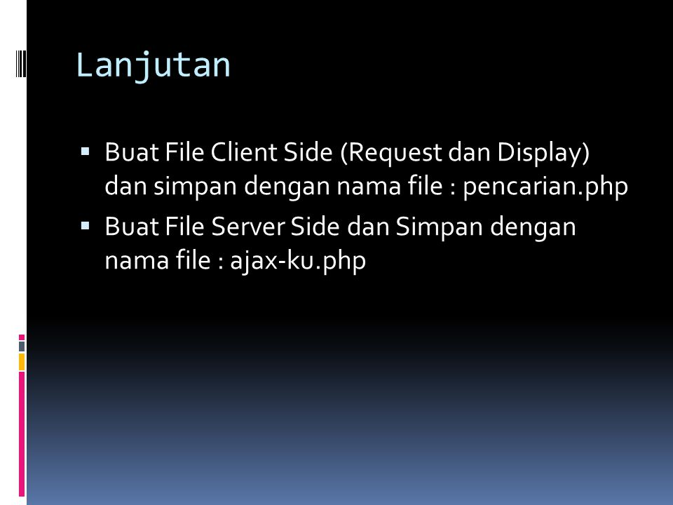 Lanjutan Buat File Client Side (Request dan Display) dan simpan dengan nama file : pencarian.php.
