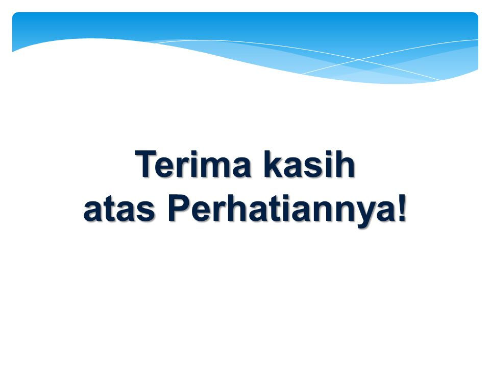 Terima kasih atas Perhatiannya!