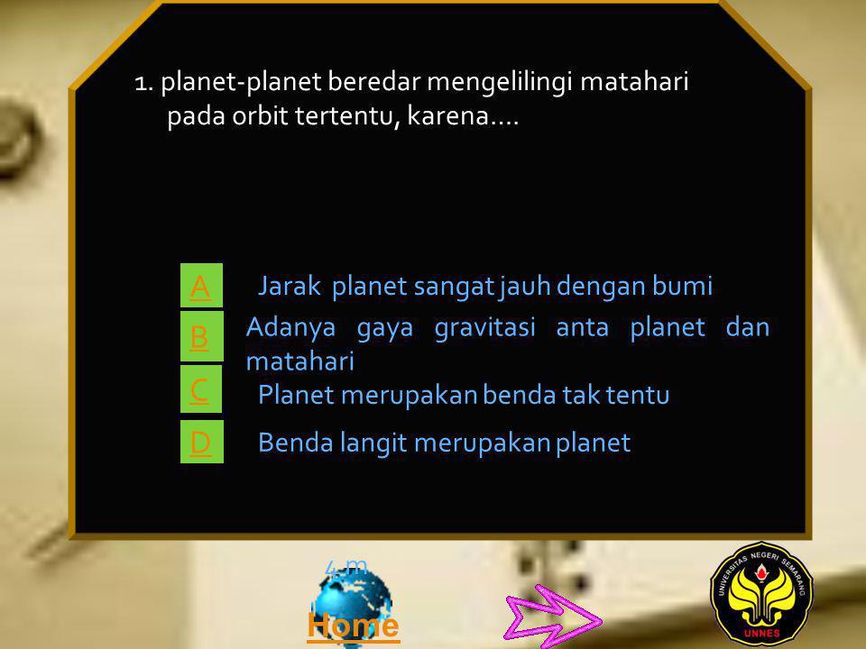 1. planet-planet beredar mengelilingi matahari pada orbit tertentu, karena….