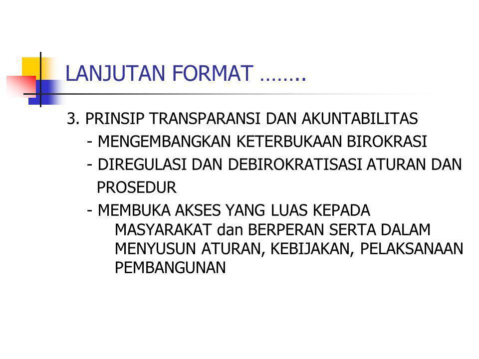 LANJUTAN FORMAT …….. 3. PRINSIP TRANSPARANSI DAN AKUNTABILITAS