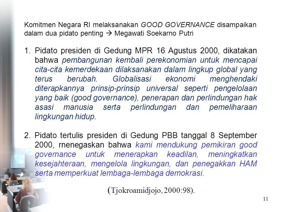 Komitmen Negara RI melaksanakan GOOD GOVERNANCE disampaikan dalam dua pidato penting  Megawati Soekarno Putri