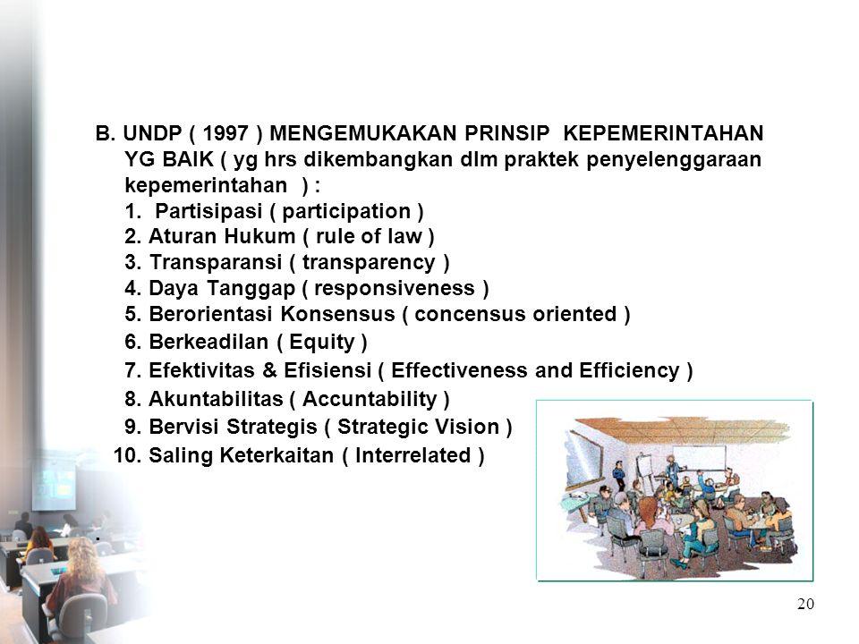 B. UNDP ( 1997 ) MENGEMUKAKAN PRINSIP KEPEMERINTAHAN