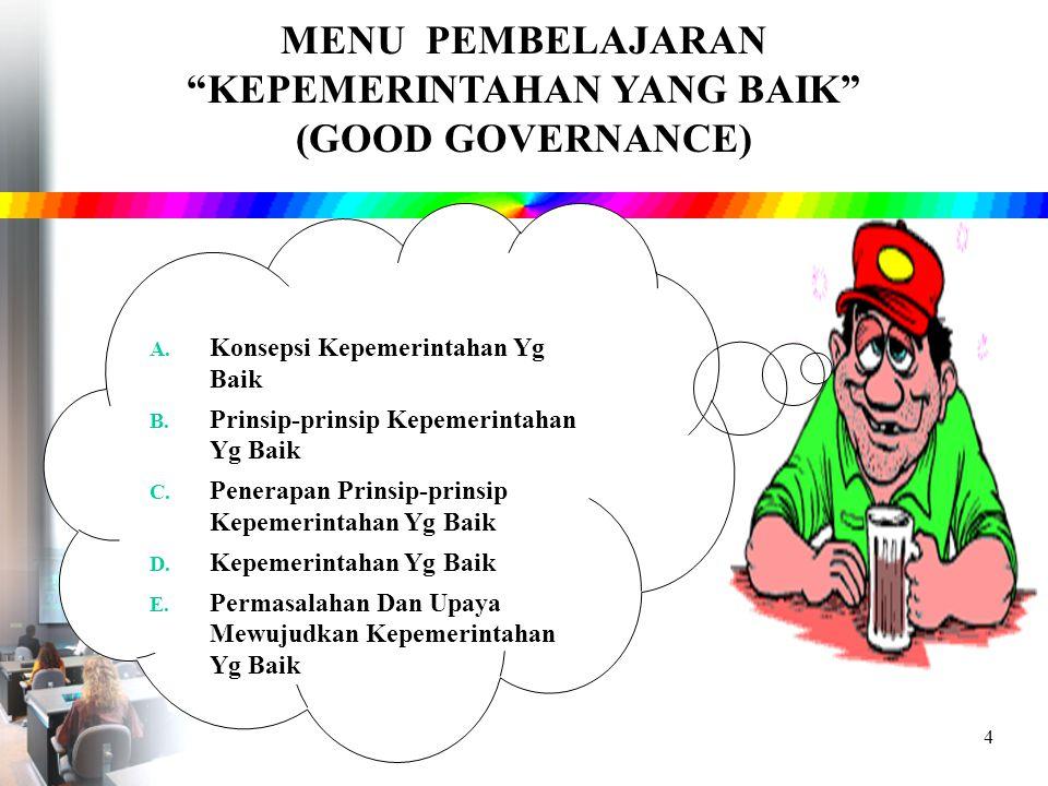 MENU PEMBELAJARAN KEPEMERINTAHAN YANG BAIK (GOOD GOVERNANCE)