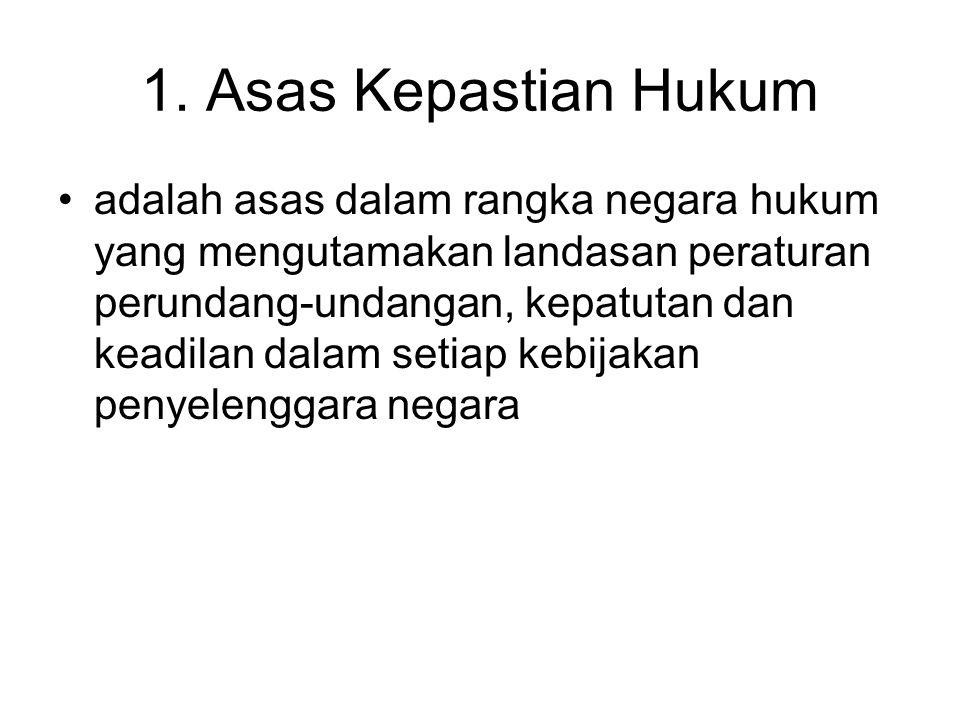 1. Asas Kepastian Hukum