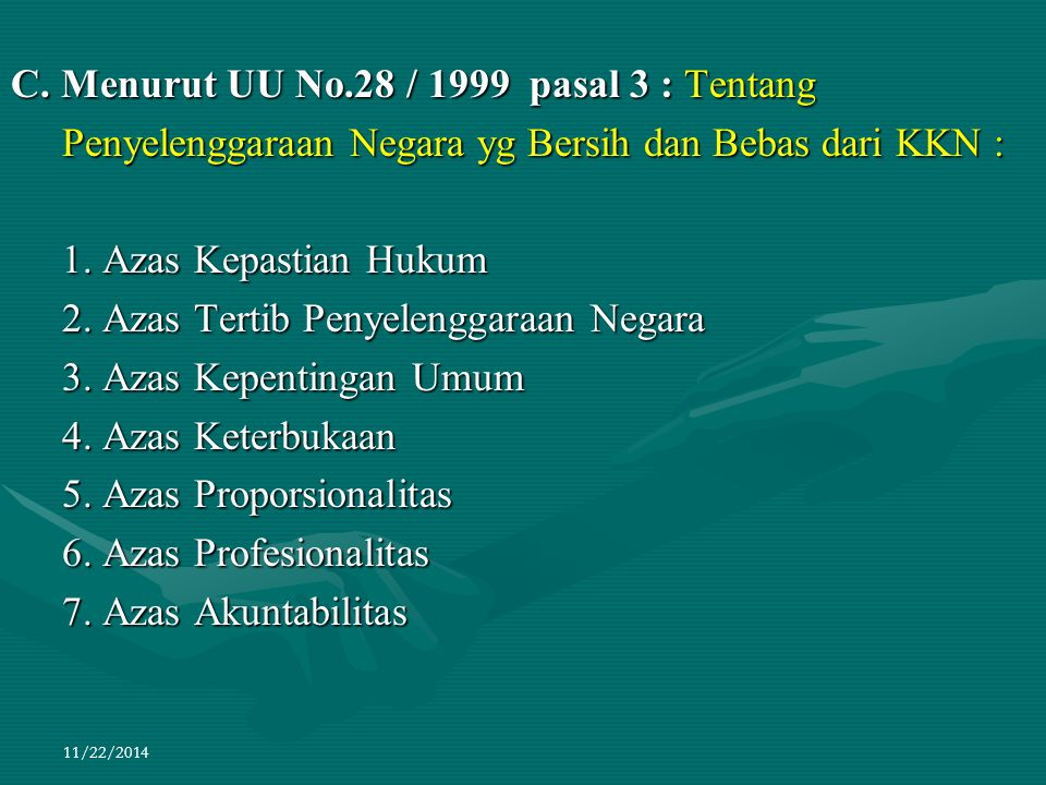 C. Menurut UU No.28 / 1999 pasal 3 : Tentang