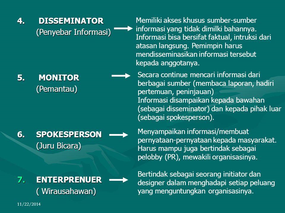 4. DISSEMINATOR (Penyebar Informasi) 5. MONITOR (Pemantau)
