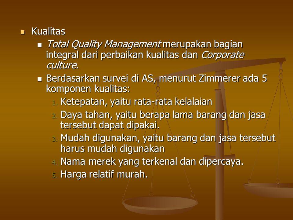 Kualitas Total Quality Management merupakan bagian integral dari perbaikan kualitas dan Corporate culture.