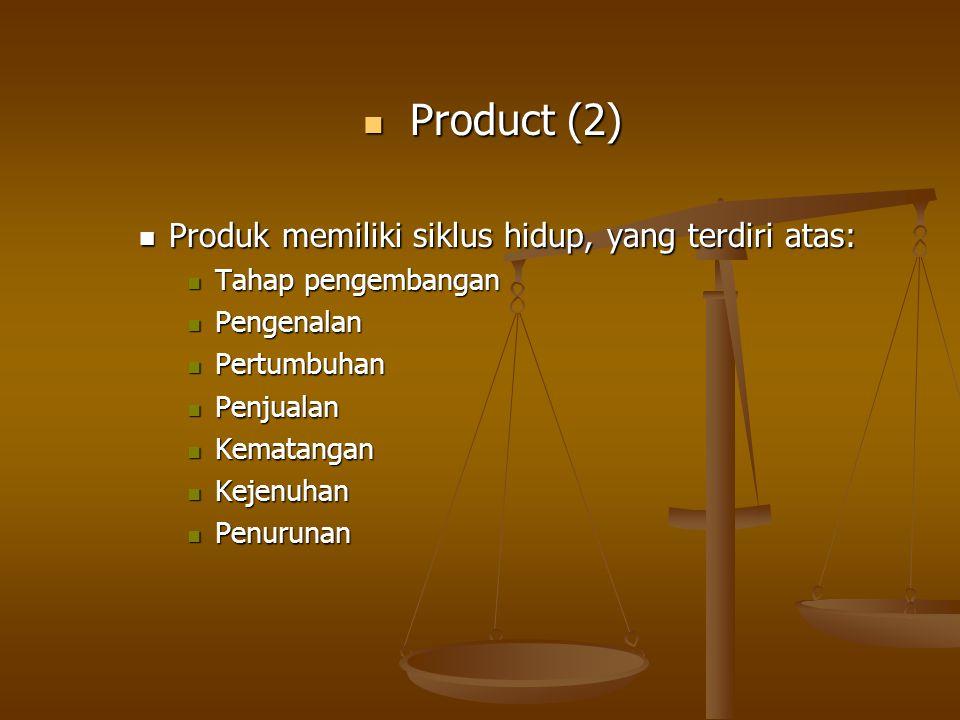 Product (2) Produk memiliki siklus hidup, yang terdiri atas:
