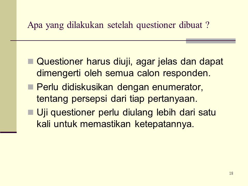 Apa yang dilakukan setelah questioner dibuat