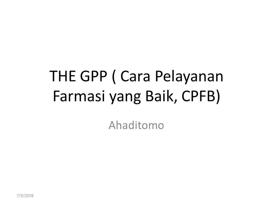 THE GPP ( Cara Pelayanan Farmasi yang Baik, CPFB)