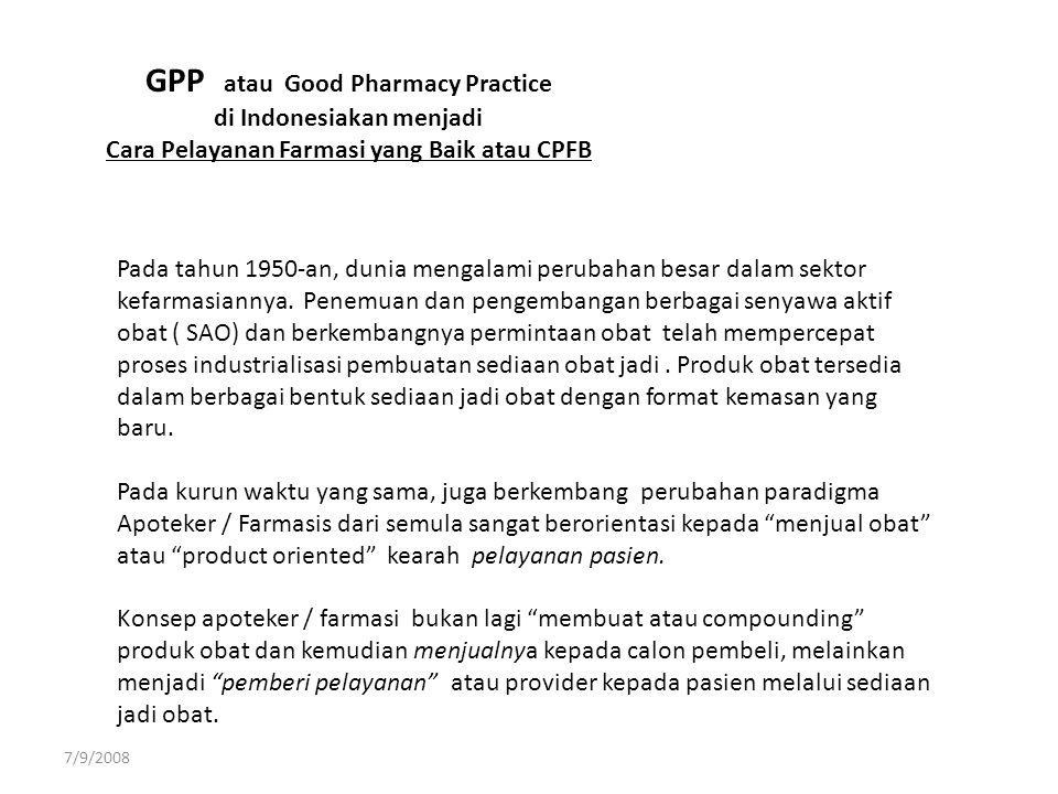 GPP atau Good Pharmacy Practice di Indonesiakan menjadi Cara Pelayanan Farmasi yang Baik atau CPFB