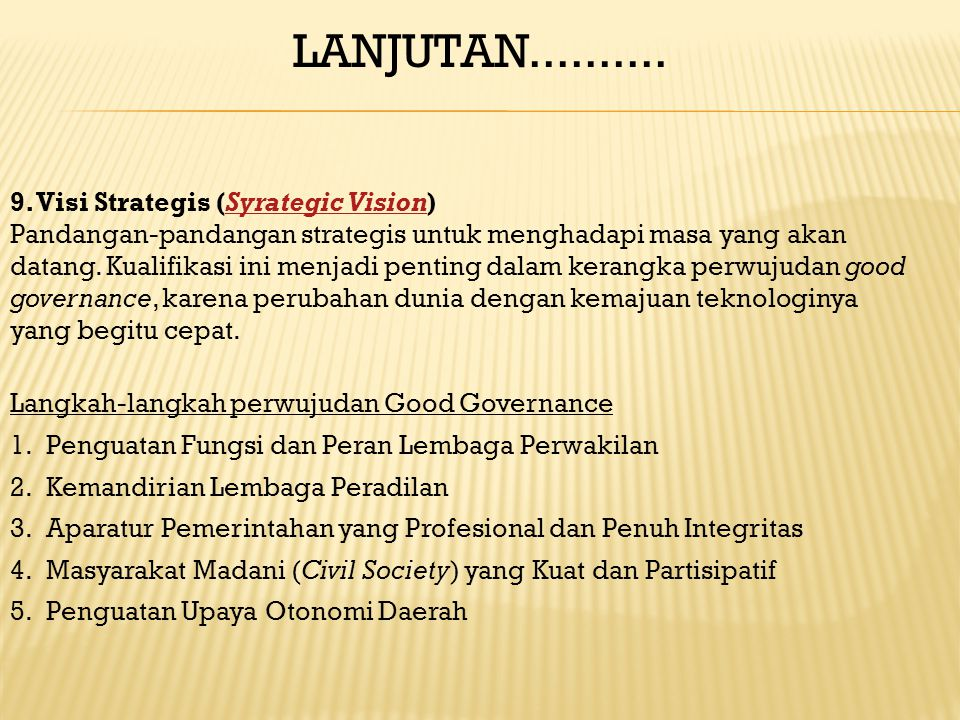 LANJUTAN.......... 9. Visi Strategis (Syrategic Vision)