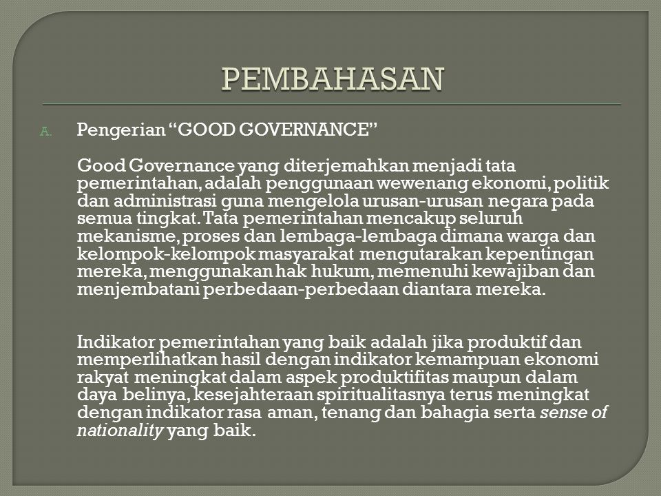 PEMBAHASAN Pengerian GOOD GOVERNANCE