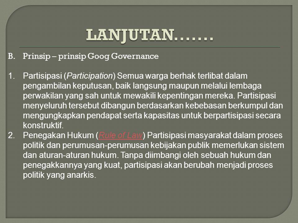 LANJUTAN....... Prinsip – prinsip Goog Governance