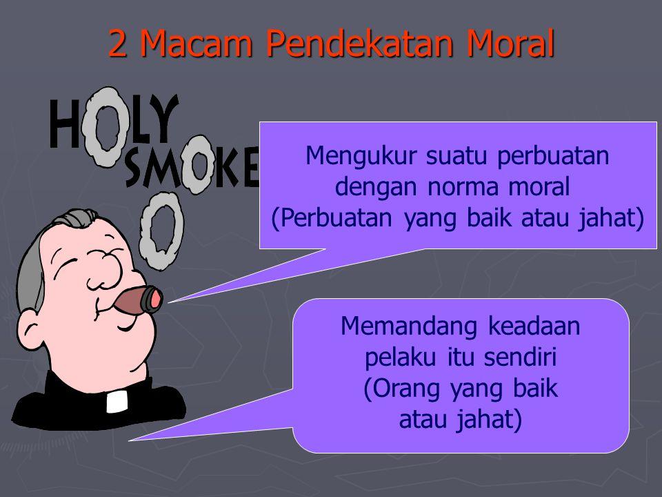 2 Macam Pendekatan Moral