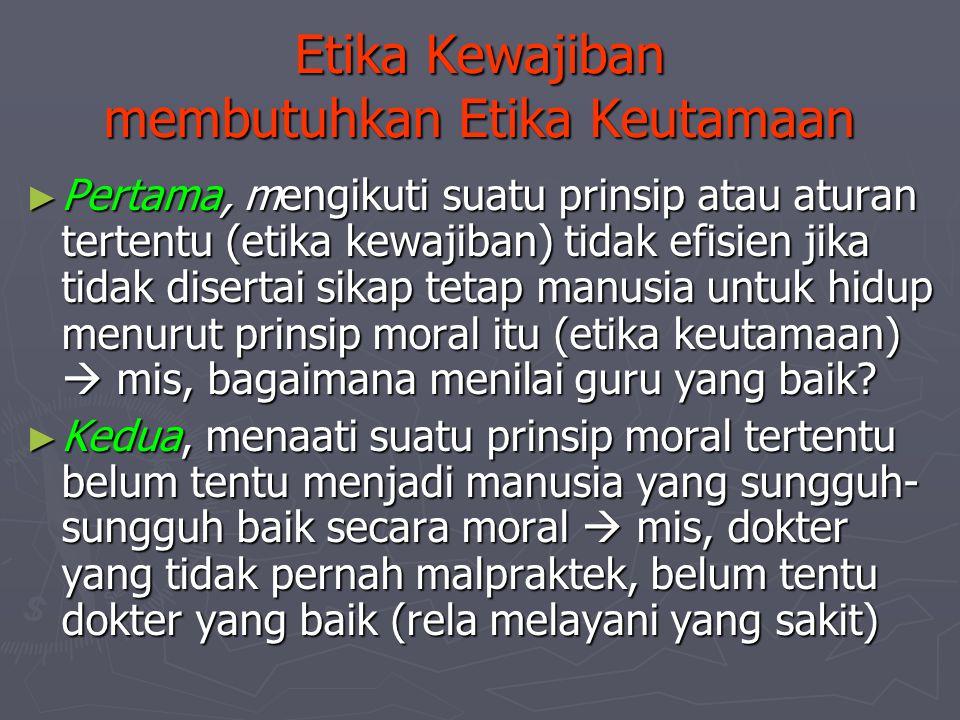 Etika Kewajiban membutuhkan Etika Keutamaan