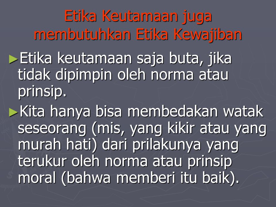 Etika Keutamaan juga membutuhkan Etika Kewajiban