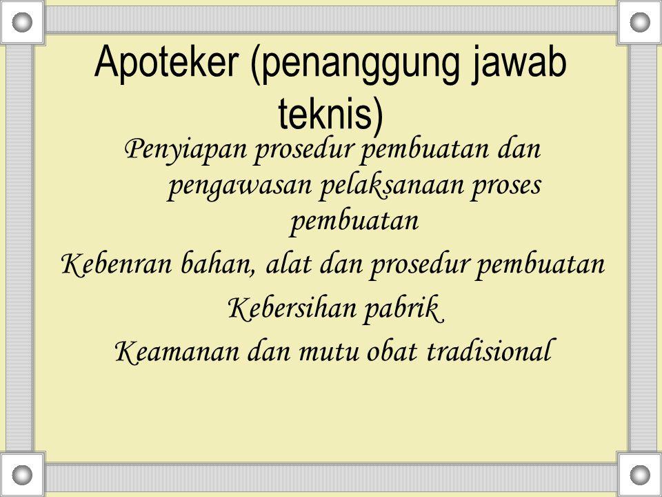 Apoteker (penanggung jawab teknis)