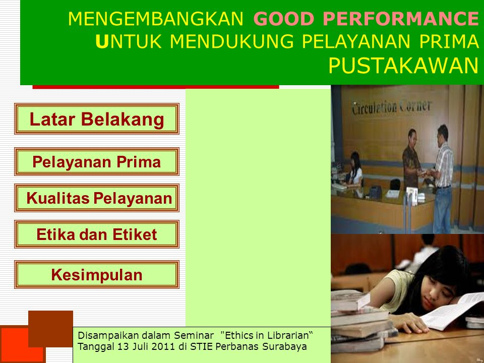 PUSTAKAWAN MENGEMBANGKAN GOOD PERFORMANCE