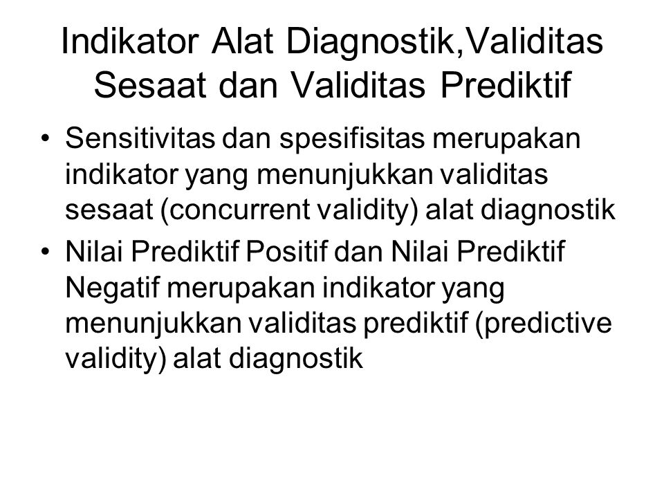 Indikator Alat Diagnostik,Validitas Sesaat dan Validitas Prediktif
