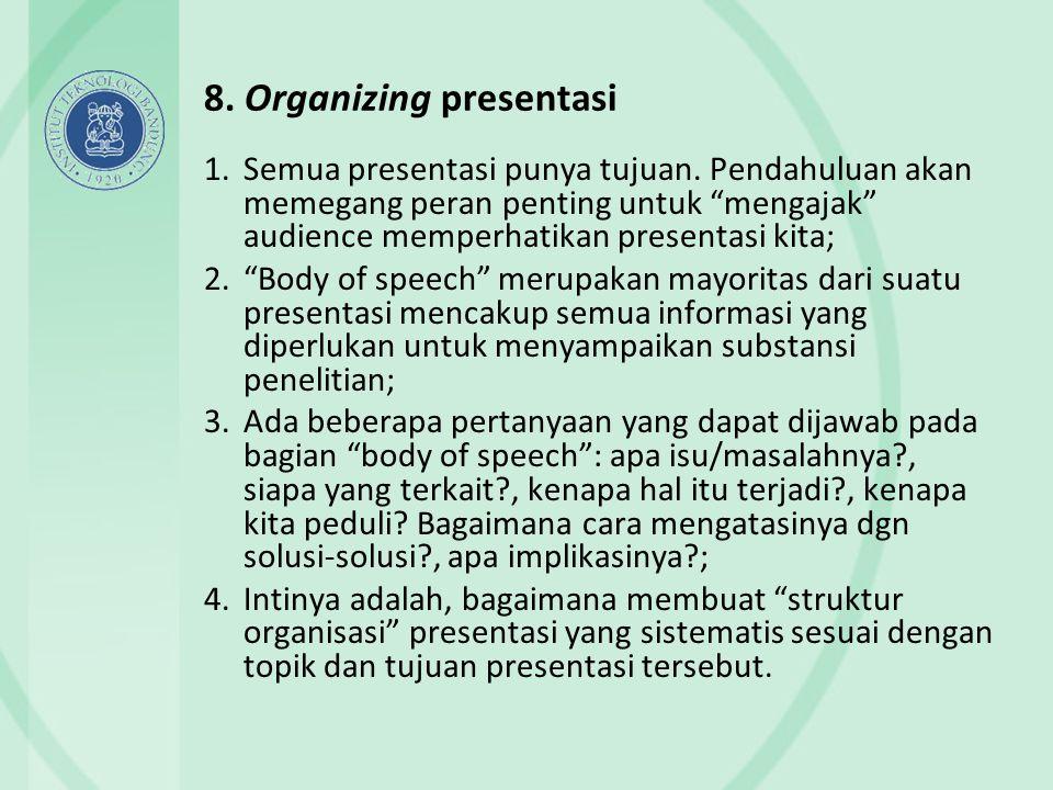 8. Organizing presentasi