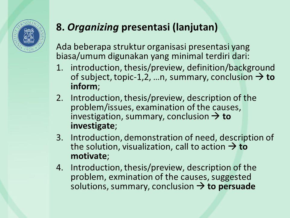 8. Organizing presentasi (lanjutan)