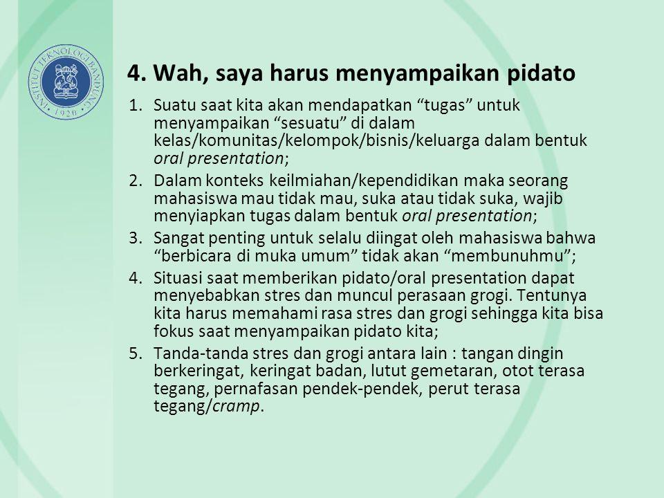 4. Wah, saya harus menyampaikan pidato