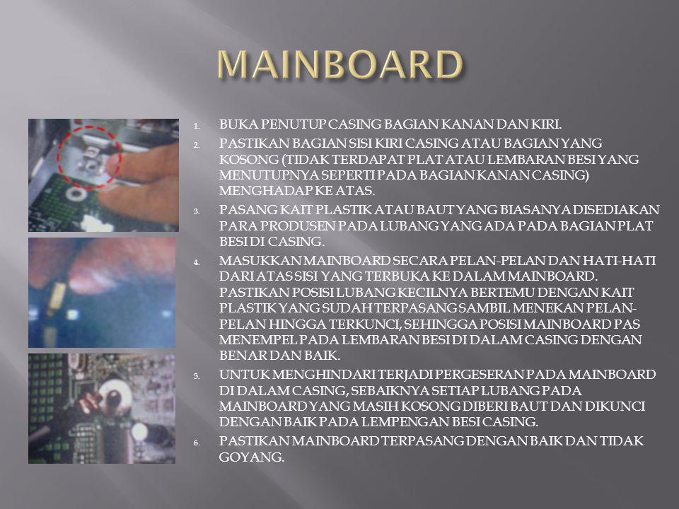 MAINBOARD BUKA PENUTUP CASING BAGIAN KANAN DAN KIRI.