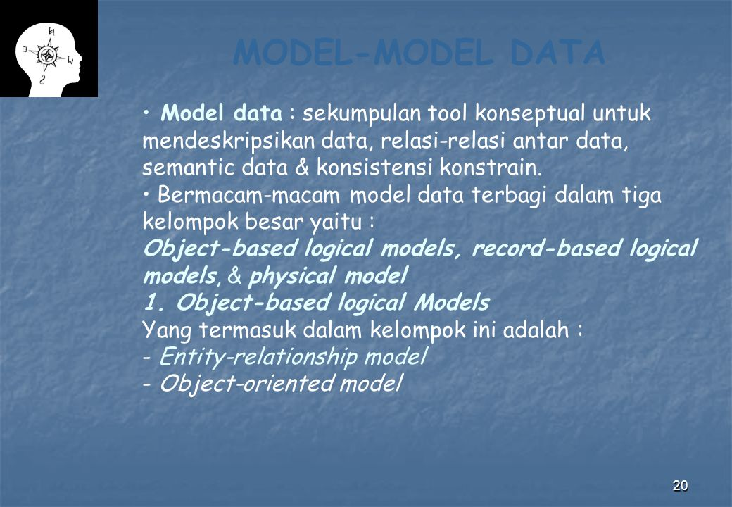 MODEL-MODEL DATA Model data : sekumpulan tool konseptual untuk